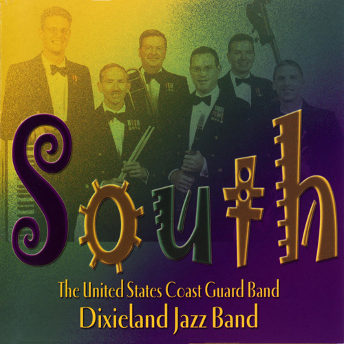 UNITED STATES COAST GUARD DIXIELAND BAND: South