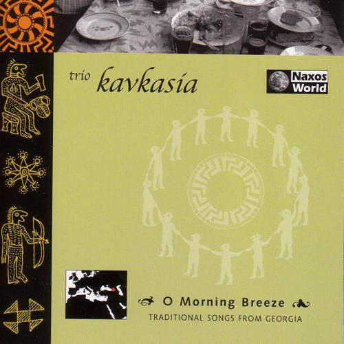 GEORGIA Kavkasia Trio: Traditional Songs from Georgia