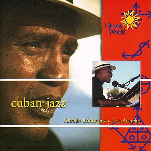 CUBA Alfredo Rodriguez y Los Acereko: Cuban Jazz