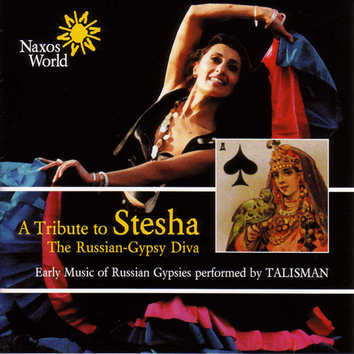 RUSSIA: A Tribute to Stesha: Early Music of Russian Gypsies