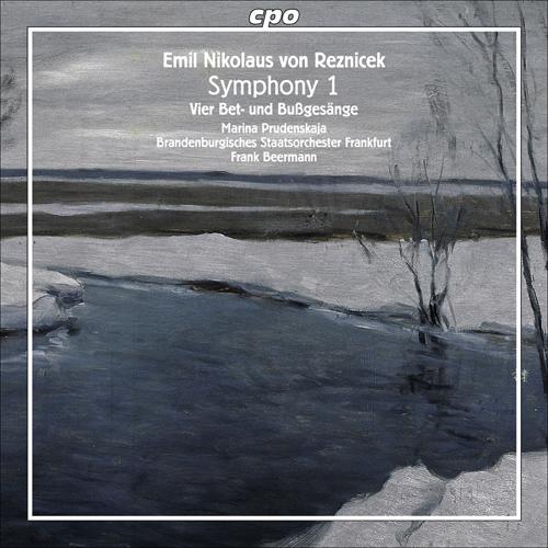 """REZNICEK, E.N. von: Symphony No. 1, """"Tragische"""" / 4 Bet- und Bussgesange (Prudenskaja, Frankfurt Brandenburg State Orchestra, Beermann)"""