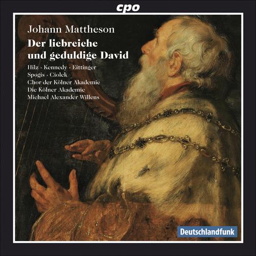MATTHESON, J.: Liebreiche und geduldige David (Der) [Oratorio] (Wilens)