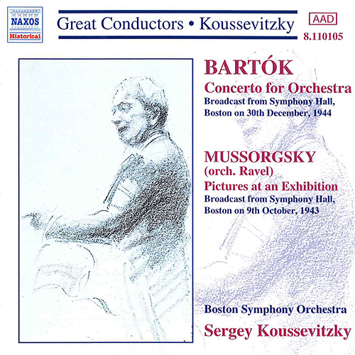BARTOK: Concerto for Orchestra / MUSSORGSKY: Pictures at an Exhibition (Koussevitzky) (1943-1944)