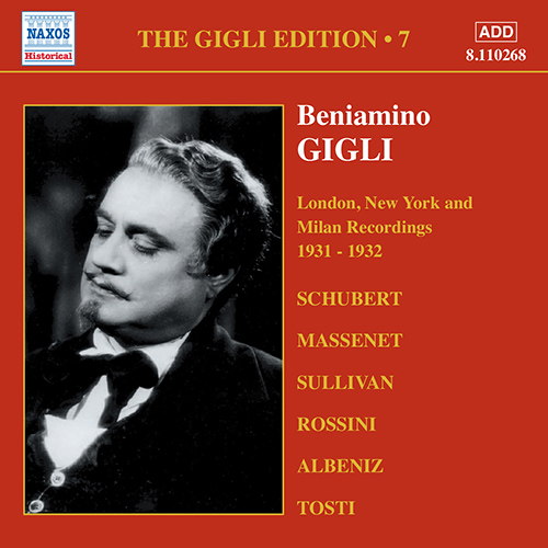 GIGLI, Beniamino: Gigli Edition, Vol.  7: London, New York and Milan Recordings (1931-1932)