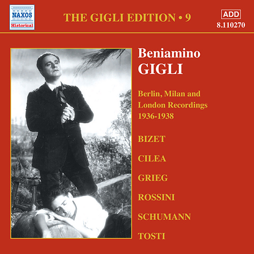 GIGLI, Beniamino: Gigli Edition, Vol.  9: Berlin, Milan and London Recordings (1936-1938)