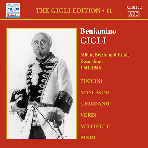GIGLI, Beniamino: Gigli Edition, Vol. 11: Milan, Berlin and Rome Recordings (1941-1943)