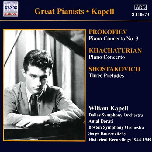 PROKOFIEV, S.: Piano Concerto No. 3 / KHACHATURIAN, A.I.: Piano Concerto (Kapell)  (1946, 1949)