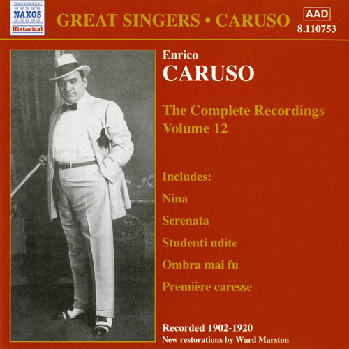 CARUSO, Enrico: Complete Recordings, Vol. 12 (1902-1920)