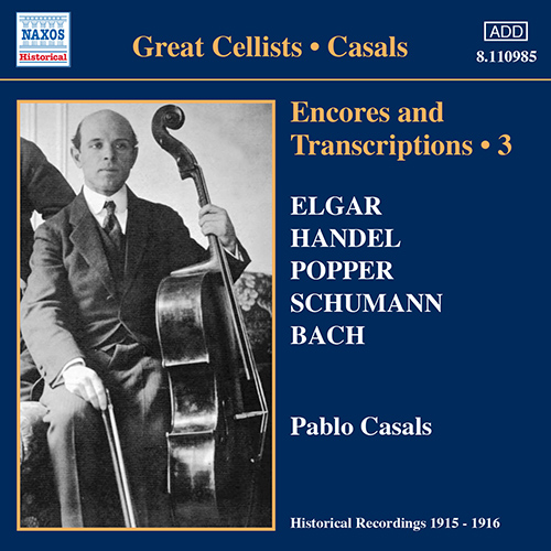CASALS, Pablo: Encores and Transcriptions, Vol. 3: Complete Acoustic Recordings, Part 1 (1915-1916)