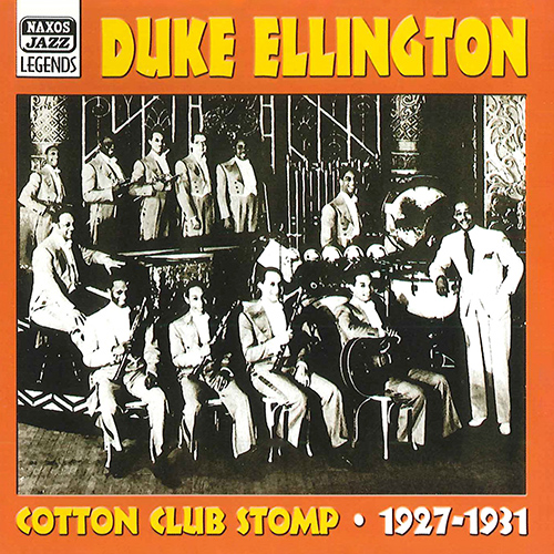ELLINGTON, Duke: Cotton Club Stomp (1927-1931) (Duke Ellington, Vol. 1)