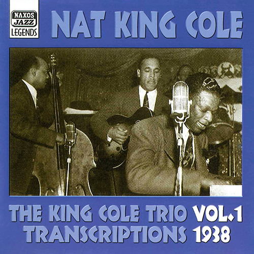 KING COLE TRIO: Transcriptions, Vol. 1 (1938)