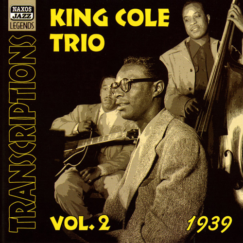 KING COLE TRIO: Transcriptions, Vol. 2 (1939)