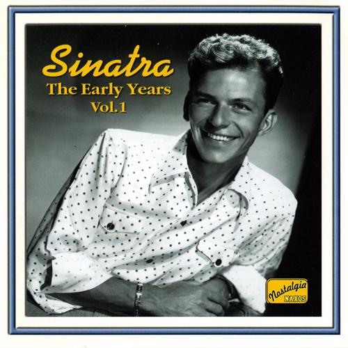SINATRA, Frank: The Early Years, Vol.  1 (1940-1942)