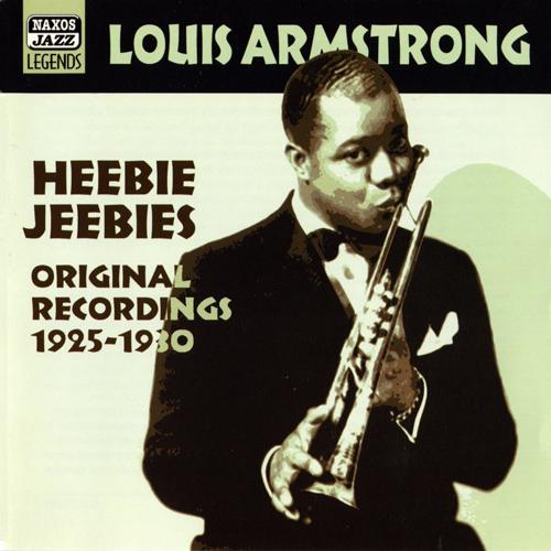 ARMSTRONG, Louis: Heebie Jeebies (1925-1930) (Louis Armstrong, Vol. 1)
