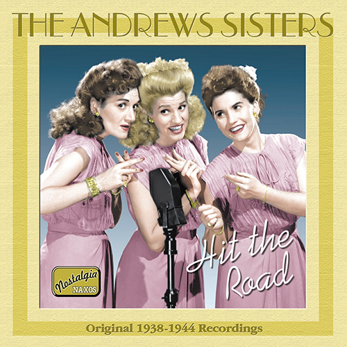 ANDREWS SISTERS: Hit the Road (1938-1944)