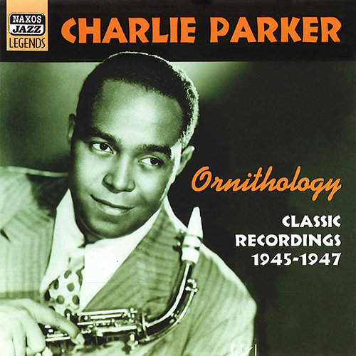 PARKER, Charlie: Ornithology (1945-1947)