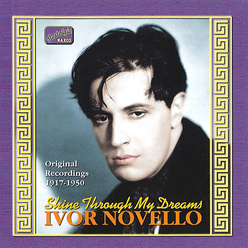 NOVELLO, Ivor: Shine Through My Dreams (1917-1950)