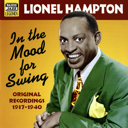 HAMPTON, Lionel: In The Mood For Swing (1937-1940)