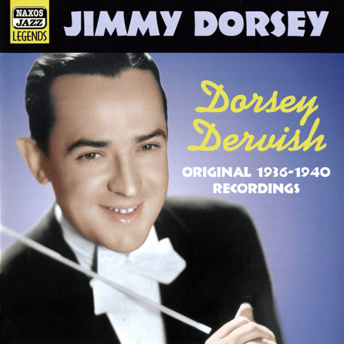DORSEY, Jimmy: Dorsey Dervish (1936-1940)