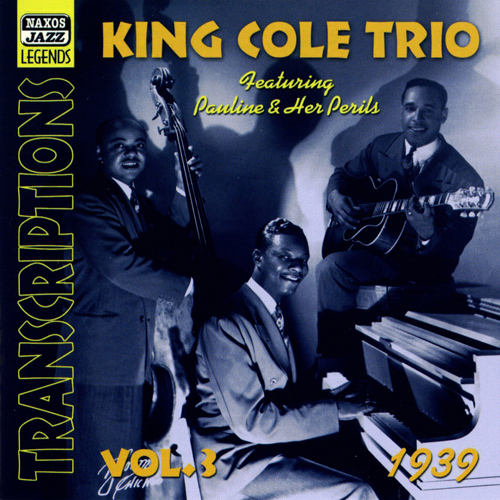 KING COLE TRIO: Transcriptions, Vol. 3 (1939)