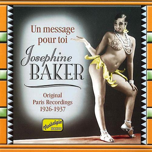 BAKER, Josephine: Un Message Pour Toi (1926-1937)