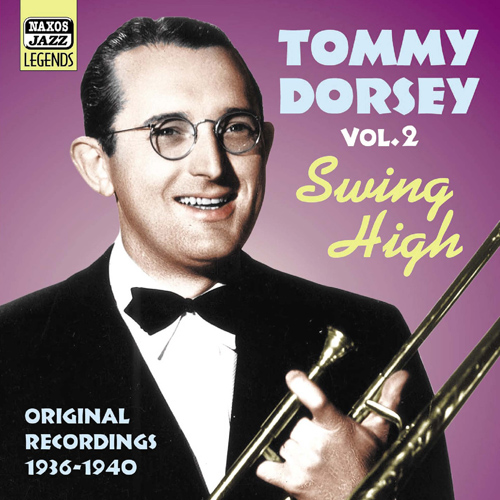 DORSEY, Tommy: Swing High (1936-1940)