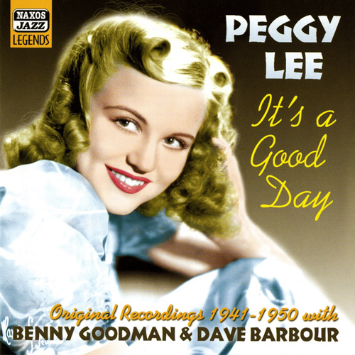 LEE, Peggy: It's a Good Day (1941-1950)