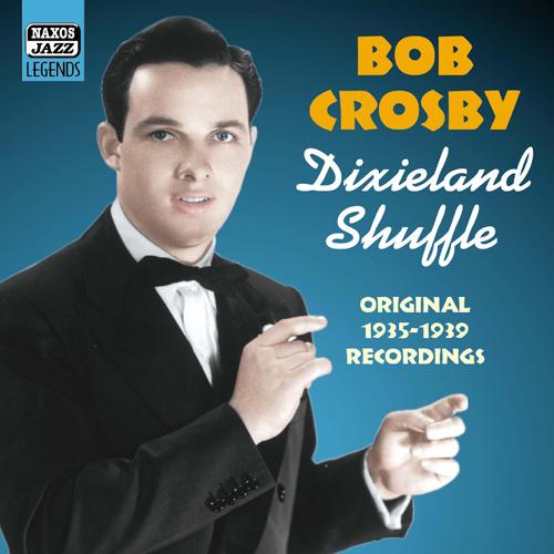CROSBY, Bob: Dixieland Shuffle (1935-1939)
