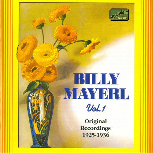 MAYERL, Billy: Billy Mayerl, Vol.  1 (1925-1936)