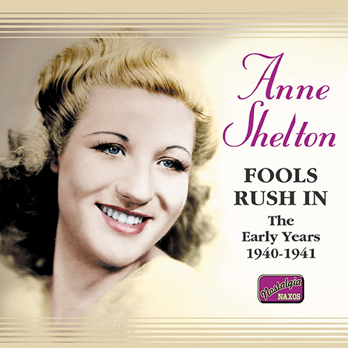 SHELTON, Anne: Fools Rush In (1940-1941)