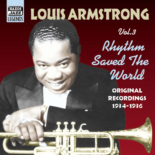ARMSTRONG, Louis: Rhythm Saved The World (1934-1936) (Louis Armstrong, Vol. 3)