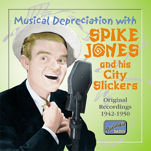 JONES, Spike: Musical Depreciation with Spike Jones (1942-1950)