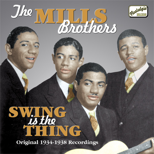 MILLS BROTHERS: Swing Is The Thing (1934-1938)