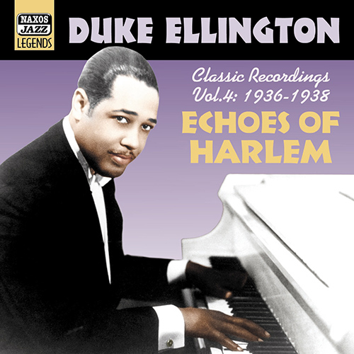 ELLINGTON, Duke: Echoes Of Harlem (1936-1938) (Duke Ellington, Vol. 4)