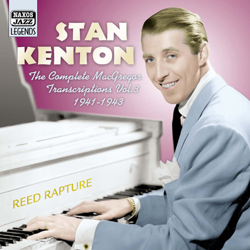 KENTON, Stan: MacGregor Transcriptions, Vol. 3 (1941-1943)