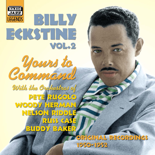 ECKSTINE, Billy: Yours To Command (1950-1952)
