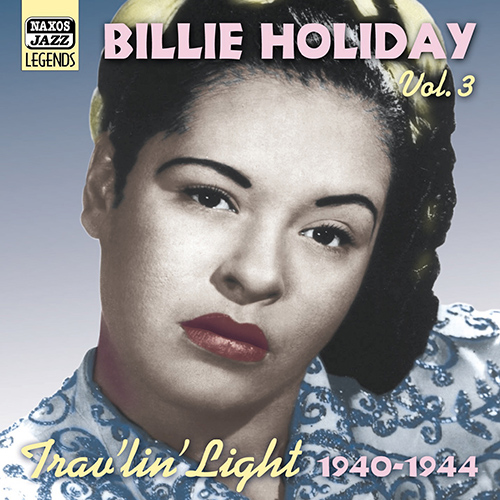 HOLIDAY, Billie: Trav'lin' Light (1940-1944)