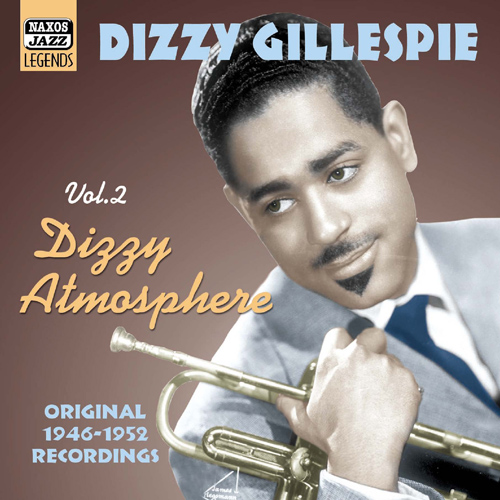GILLESPIE, Dizzy: Dizzy Atmosphere (1946-1952)