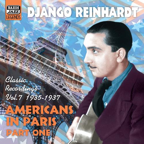 REINHARDT, Django: Americans in Paris (1935-1937) (Reinhardt, Vol. 7)