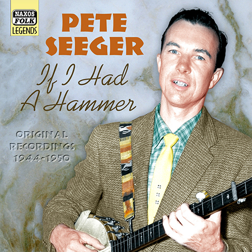 SEEGER, Pete: If I Had a Hammer (1944-1950)
