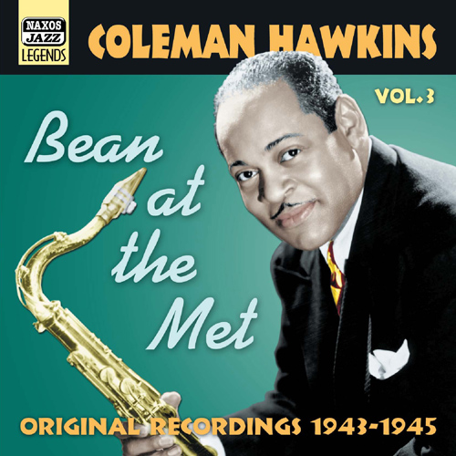 HAWKINS, Coleman: Bean At The Met (1943-1945)