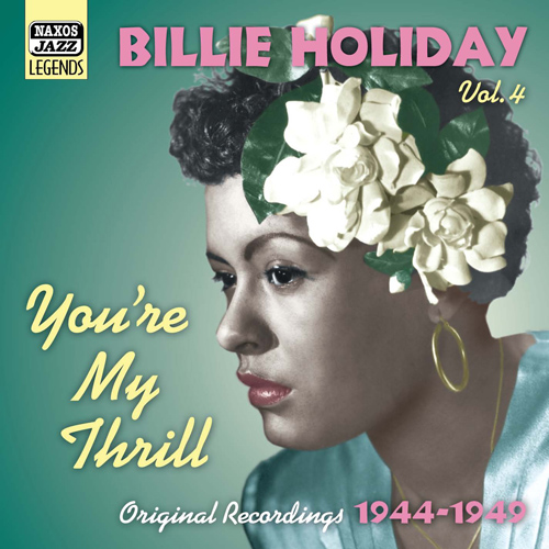 HOLIDAY, Billie: You're My Thrill (1944-1949)
