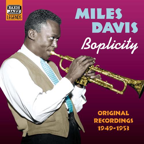 DAVIS, Miles: Boplicity (1949-1953)