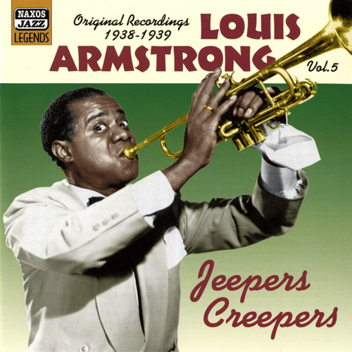 ARMSTRONG, Louis: Jeepers Creepers (1938-1939) (Louis Armstrong, Vol. 5)