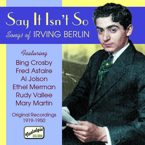 BERLIN, Irving: Say It Isn't So - Songs of Irving Berlin (1919-1950)