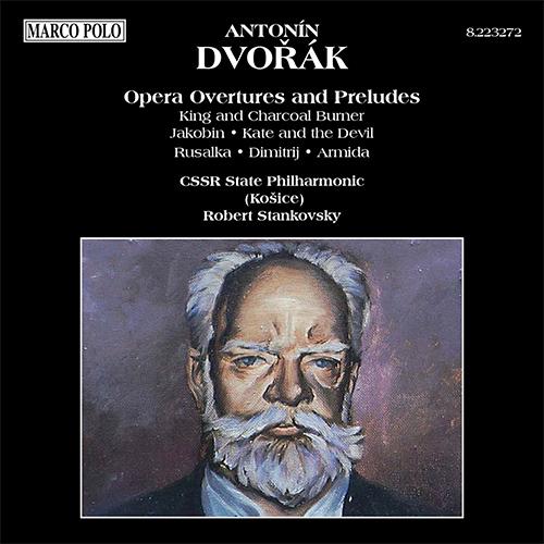 DVORAK: Opera Overtures and Preludes