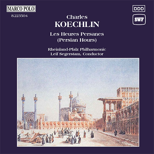 KOECHLIN: Heures Persanes (Les) , Op. 65