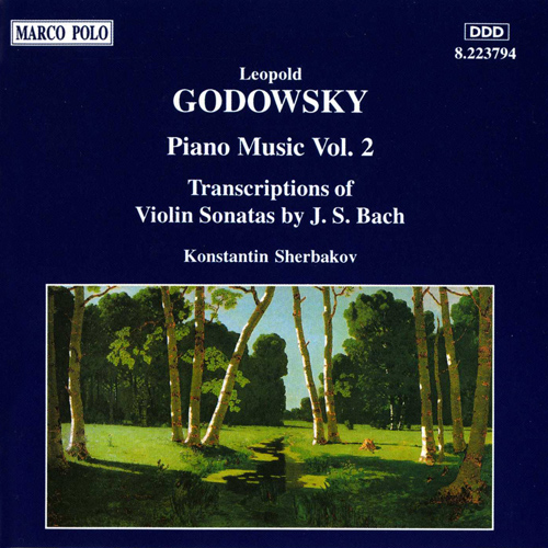 GODOWSKY, L.: Piano Music, Vol.  2 (Scherbakov)  - Transcriptions of Violin Sonatas by J. S. Bach