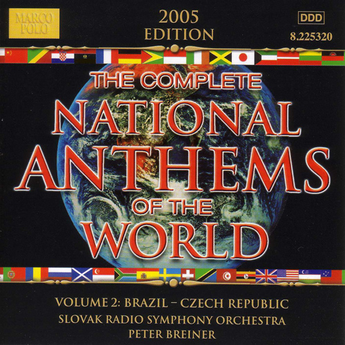 NATIONAL ANTHEMS OF THE WORLD, VOL. 2: Brazil - Czech Republic