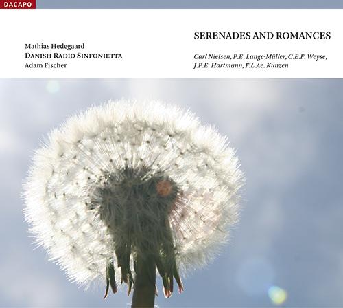 NIELSEN / LANGE-MULLER / WEYSE / HARTMANN / KUNZEN: Serenades and Romances
